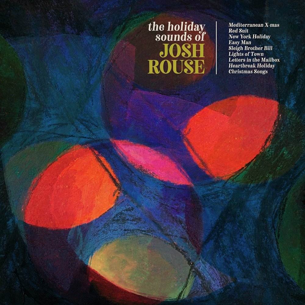 New Music to Get in the Holiday Mood The Holiday Sounds of Josh Rouse by Josh Rouse